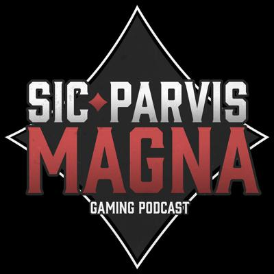 Sic Parvis Magna - Gaming Podcast