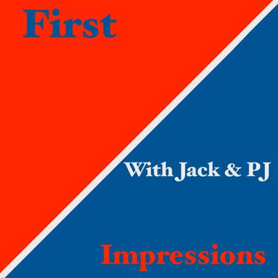 First Impressions with Jack & PJ