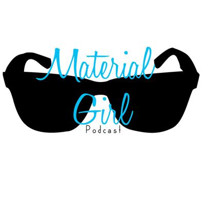 Material Girl Podcast