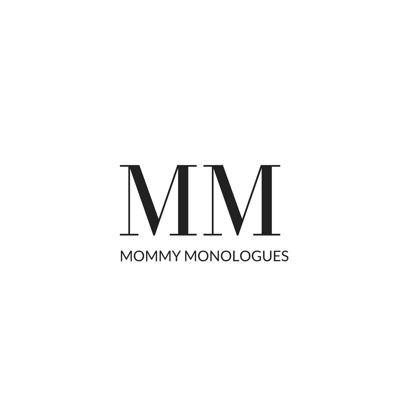 Mommy Monologues