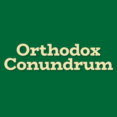 Orthodox Conundrum: Challenges in Jewish Orthodoxy