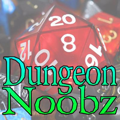 Dungeon Noobz 4e Actual Play D&D Podcast