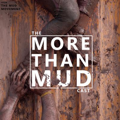 More than Mudcast