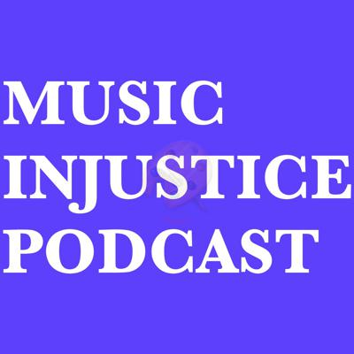 Music Injustice Podcast