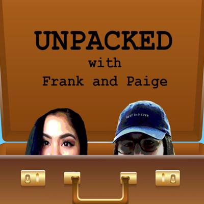 UNPACKED with Frank and Paige