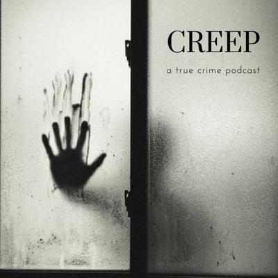 Creep: a true crime podcast