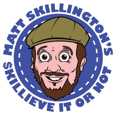 Matt Skillington's Skillieve it or not! Podcast