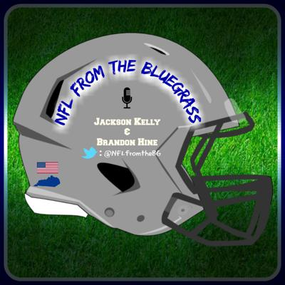 Good evening ladies & gentlemen, welcome to the NFL from the Bluegrass podcast! On this show you will get two guys arguing about football non-stop. We will keep you entertained 45 min to an hour every week. Along with the debating you will get constant updates around the league,  fresh insight of how each week plays out in the NFL, great fantasy advice, and our intense Weekly Prediction Challenge. Don't forget to subscribe & leave a review! Thanks, hope to see you next week!