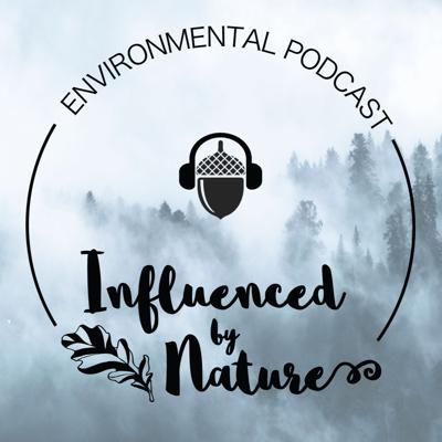 Influenced by Nature is a podcast for those of us who still believe there is hope for our nature and climate and who want to recognise all the important work going on around the world to support a greener planet. The episodes feature a vast array of interesting guests who aimto keepyou up to date on theenvironmental challenges our modern world is facing while also bringing along solutions and initiatives that we can all benefit from.