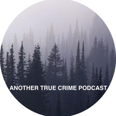 Another True Crime Podcast