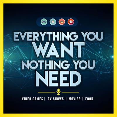 Everything You Want Nothing You Need