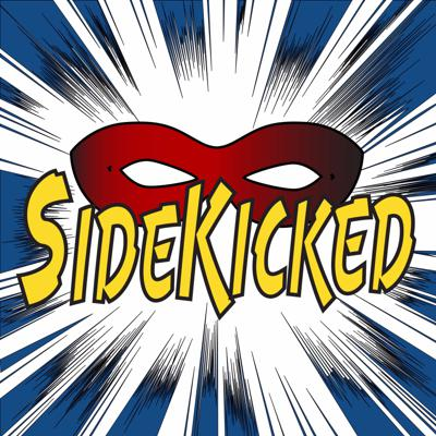 Sidekicked Podcast