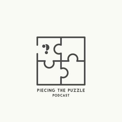 Piecing The Puzzle Podcast