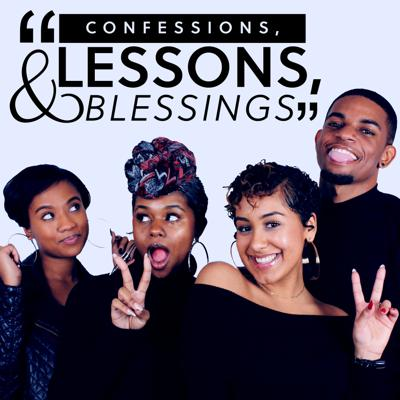Confessions, Lessons, & Blessings
