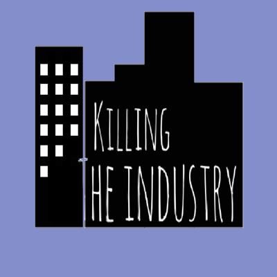 Killing the Industry