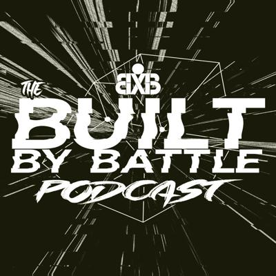 Built By Battle Podcast