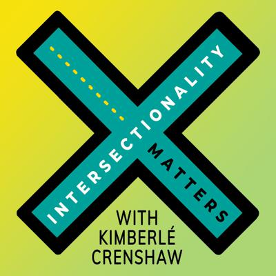 Intersectionality Matters! is a podcast hosted by Kimberlé Crenshaw, an American civil rights advocate and a leading scholar of critical race theory.