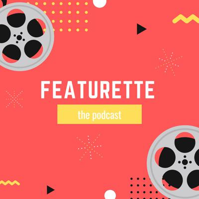 Featurette: the podcast