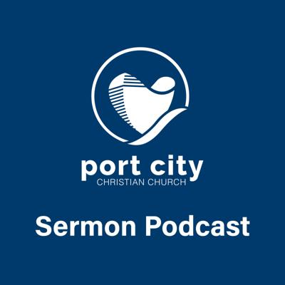 Port City Christian Church Weekly Podcast