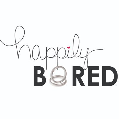 Happily Bored