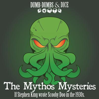 The Mythos Mysteries is a Dumb-Dumbs & Dice live-play podcast where professional voice actors and improvisers delve into the madness that is the Pulp Cthulhu Roleplaying Game. Join Red, Adrian, and Old Man Richter, as childhood friends and their erstwhile mentor return home to try and save a friend! This show features our Keeper Tom McGee (@mcgeetd), and our regular players Ryan LaPlante (@theryanlaplante), Tyler Hewitt (@Tyler_Hewitt) and Clare Blackwood (@clareblackwood)! Follow our troubled anti-heroes, and see if they can maintain their sanity as they're forced to fight otherworldly horrors!  Please become a hero yourself and support Dumb-Dumbs & Dice at www.patreon.com/dumbdumbdice