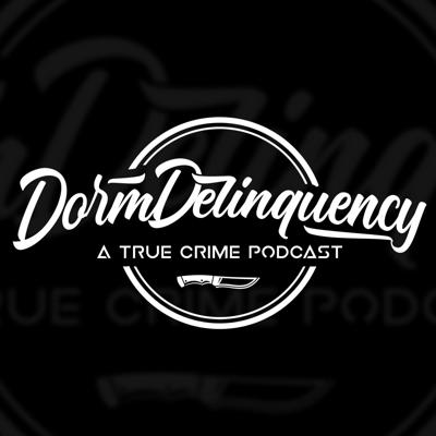 Dorm Delinquency: A True Crime Podcast