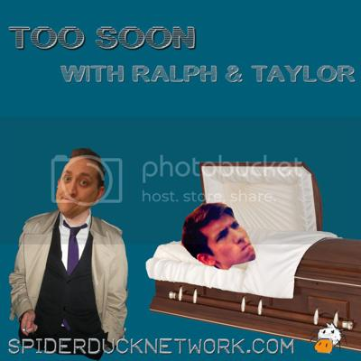 Too Soon w/Ralph & Taylor - Spiderduck
