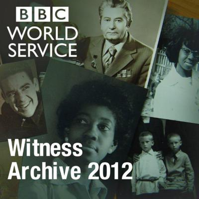 Witness History: Archive 2012