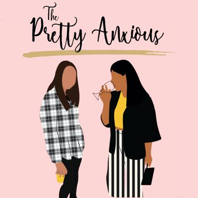 A podcast dedicated to all things beauty, wellness, and mental health; because whether you like it or not they are all connected. Join us every Wednesday for a new episode at 10am EST  Follow us on IG to stay up to date with our antics  Instagram: @theprettyanxious