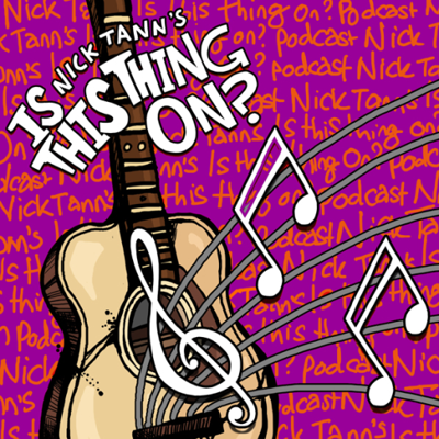 Is This Thing On? Nick Tann's Independent Music Podcast