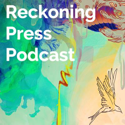 Reckoning Press Occasional Podcast