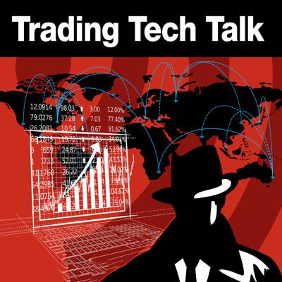 Welcome to Trading Tech Talk. The program where we break down all of the amazing technology that takes your trades from the click of a mouse to the clearing house and back again. Each episode we'll break down the latest developments from the world of trading tech, bring you exclusive conversations with industry thought leaders, answer your pressing technology and much more. If it involves the tech that powers your trading, then you'll find it on Trading Tech Talk.