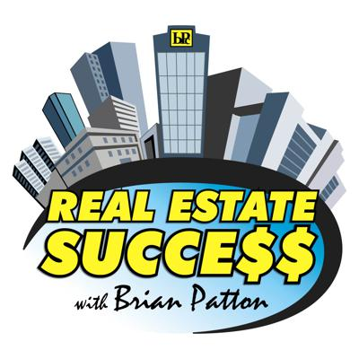 Real Estate Success with Brian Patton
