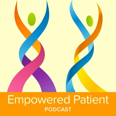 Empowered Patient Podcast