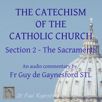 Catechism of the Catholic Church Section 2: 15 – The Sacraments of Healing (1420-1421) by Fr Guy de Gaynesford