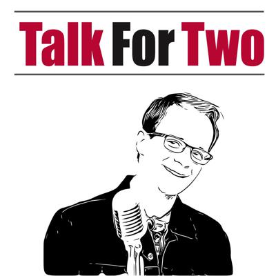 Talk For Two - The Number 1 Performing Arts Podcast