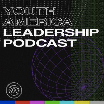 Youth America Leadership Podcast