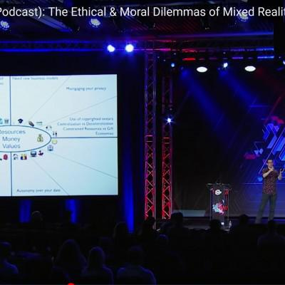 Cover art for #836 XR Ethics: AWE Talk on Ethical & Moral Dilemmas of Mixed Reality