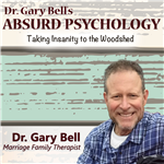 Not for the faint of heart or sensitive spirit, Dr. Gary Bell's Absurd Psychology is about helping our lives in the insane world we exist today. It is a sarcastic, smart and witty view of the lives we cope with, including straight answers, real information and new perspectives to bring LIFE back to our existence. Dr. Bell brings deep insight, common sense and weaves general knowledge of how the brain is operating under various circumstances. Dr. Bell challenges us all to OWN our lives. How do we become change in an ever changing world? If anything, you might sound smarter to your friends. Everyone is an armchair therapist, but now you will know enough to be dangerous. No whining or caterwauling allowed! This is a search for essence, passion and meaning as we exist surrounded by mediocrity, insecurity and insignificance. Take your medication and listen. You might learn something.