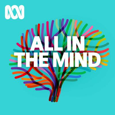 All In The Mind is ABC RN's weekly podcast looking into the mental universe, the mind, brain and behaviour — everything from addiction to artificial intelligence.