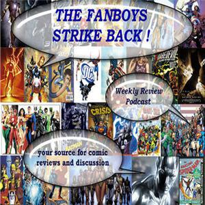 Fanboys Strike Back Weekly Review Podcast