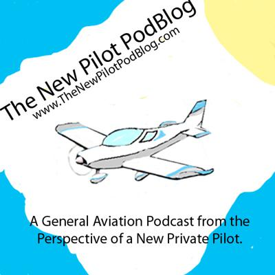 A General Aviation Podcast from the Perspective of a New Private Pilot.