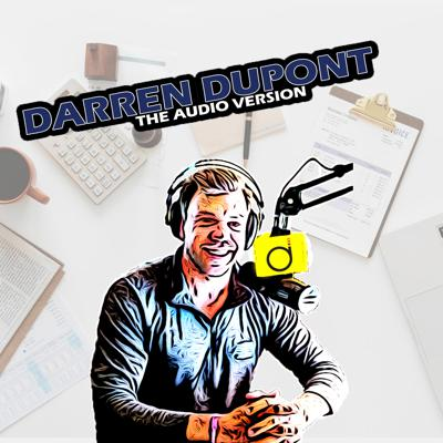 Darren Dupont, the Audio Version