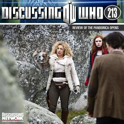 Cover art for Discussing Who 213: Review of The Pandorica Opens, Doctor Who Series 5 Episode 12
