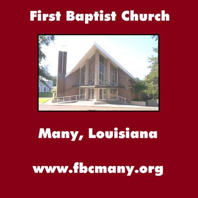First Baptist Church Many, Louisiana - Messages-Podcasts