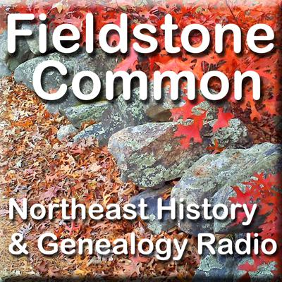Fieldstone Common Season 2 -Northeast History & Genealogy Radio with Marian Pierre-Louis