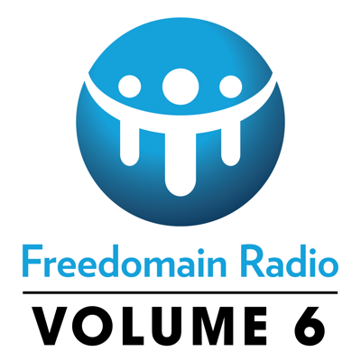 Freedomain Radio! Volume 6: Shows 2120-2575