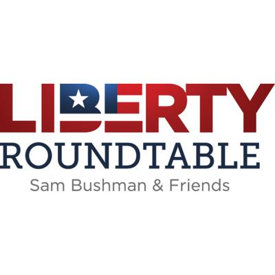 Liberty Roundtable Podcast