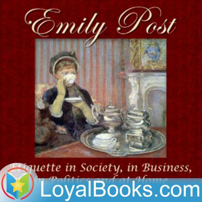 Etiquette in Society, in Business, in Politics and at Home by Emily Post