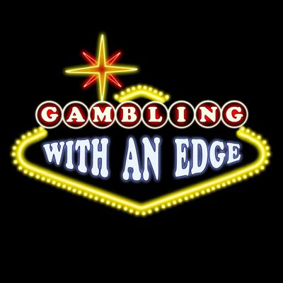 Gambling With an Edge - guest T Dane